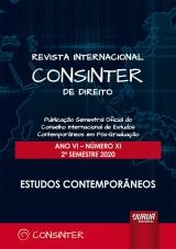 Revista Internacional Consinter de Direito - Ano VI - Número XI - 2º Semestre 2020 - Estudos Contemporâneos
