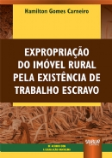 Expropriação do Imóvel Rural Pela Existência de Trabalho Escravo