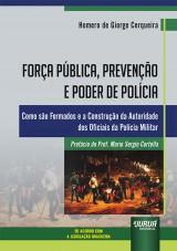 Força Pública, Prevenção e Poder de Polícia