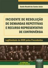 Incidente de Resolução de Demandas Repetitivas e Recurso Representativo de Controvérsia