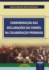 Corroboração das Declarações do Corréu na Colaboração Premiada