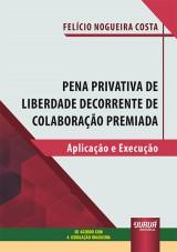 Pena Privativa de Liberdade Decorrente de Colaboração Premiada