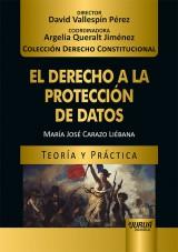 El Derecho a la Protección de Datos - Teoría y Práctica