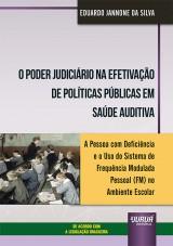 Poder Judiciário na Efetivação de Políticas Públicas em Saúde Auditiva, O
