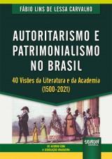 Autoritarismo e Patrimonialismo no Brasil