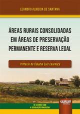 Áreas Rurais Consolidadas em Áreas de Preservação Permanente e Reserva Legal