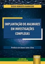 Implantação de Malwares em Investigações Complexas