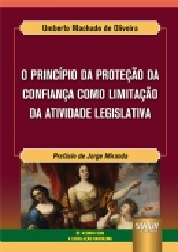 Princípio da Proteção da Confiança como Limitação da Atividade Legislativa, O