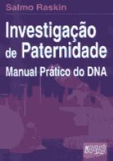 Capa do livro: Investigação de Paternidade - Manual Prático do DNA, Salmo Raskin