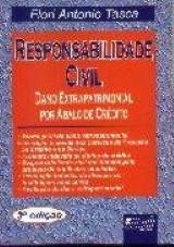 Capa do livro: Responsabilidade Civil - Dano Extrapatrimonial por Abalo de Cr�dito, 3� Edi��o, Flori Antonio Tasca