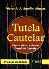 Capa do livro: Tutela Cautelar - Teoria Geral e Poder Geral de Cautela, Victor Alberto Azi Bomfim Marins