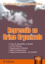 Capa do livro: Repress�o ao Crime Organizado, 2� Edi��o, �lio Wanderley de Siqueira Filho