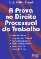 Capa do livro: Prova no Direito Processual do Trabalho, A, Alessandro Severino Váller Zenni