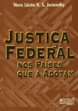Capa do livro: Justiça Federal nos Países que a Adotam, Vera Lúcia Rocha Souza Jucovski