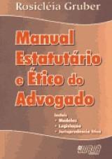 Capa do livro: Manual Estatutário e Ético do Advogado, Rosicléia Gruber