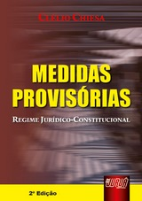 Capa do livro: Medidas Provisórias - O Regime Jurídico Constitucional, Clélio Chiesa