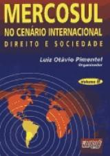 Capa do livro: Mercosul no Cenário Internacional - Direito e Sociedade (Vols. I e II), Organizador: Luiz Otávio Pimentel