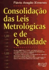 Capa do livro: Consolidação das Leis Metrológicas e de Qualidade, Flávio Aragão Ximenes