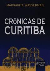 Capa do livro: Cr�nicas de Curitiba, Margarita Wasserman