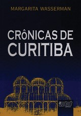 Capa do livro: Crônicas de Curitiba, Margarita Wasserman