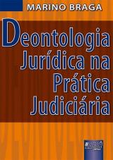 Capa do livro: Deontologia Jurídica na Prática Judiciária, Marino Braga