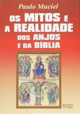Capa do livro: Mitos e a Realidade dos Anjos e da Bíblia, Os, Paulo Maciel Carneiro