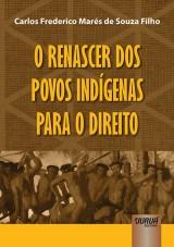 Capa do livro: Renascer dos Povos Indígenas para o Direito, O, Carlos Frederico Marés de Souza Filho