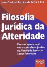 Capa do livro: Filosofia Jurídica da Alteridade, José Carlos Moreira da Silva Filho