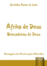 Capa do livro: Áfrika de Deus - Brincadeiras de Deus, Erotildes Rumor de Lima
