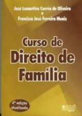 Capa do livro: Curso de Direito de Fam�lia - Um Cl�ssico do Direito de Fam�lia, 4� Edi��o, Jos� Lamartine C. de Oliveira & Francisco J. Ferreira Muniz