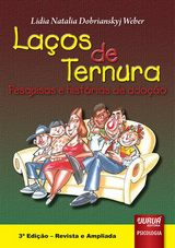 Capa do livro: Laços de Ternura - Pesquisas e Histórias de Adoção - 3ª Edição Revista e Ampliada, Lidia Weber