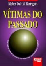 Capa do livro: V�timas do Passado, Kleber Dal Col Rodrigues