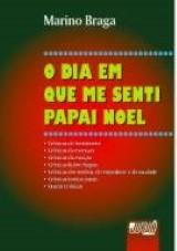 Capa do livro: Dia em que me Senti Papai Noel, O, Marino Braga