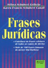 Capa do livro: Frases Jur�dicas, S�fora Schubert Gelbcke e Karen Francis Schubert Canali