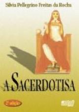 Capa do livro: Sacerdotisa, A, Silvia Pellegrino Freitas da Rocha
