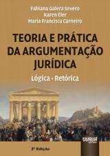Capa do livro: Teoria e Prática da Argumentação Jurídica, Maria Francisca Carneiro, Fabiana G. Severo e Karen Éler