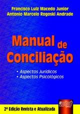 Capa do livro: Manual de Conciliação - 2ª Edição Revista e Atualizada, Francisco Luiz Macedo Junior e Antonio Marcelo Rogoski Andrade