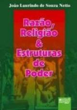 Capa do livro: Raz�o, Religi�o & Estruturas de Poder, Jo�o Laurindo de Souza Netto