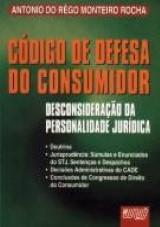 Capa do livro: Código de Defesa do Consumidor: Desconsideração da Personalidade Jurídica, Antonio do Rêgo Monteiro Rocha