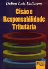 Capa do livro: Cisão e Responsabilidade Tributária, Dalton Luiz Dallazem