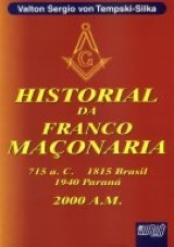 Capa do livro: Historial da Franco Maçonaria, Valton Sergio von Tempski-Silka