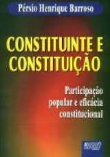 Capa do livro: Constituinte e Constituição - Participação popular e eficácia constitucional, Pérsio Henrique Barroso