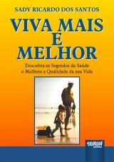 Capa do livro: Viva Mais e Melhor, Sady Ricardo dos Santos