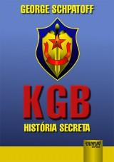 Capa do livro: KGB História Secreta, George Schpatoff