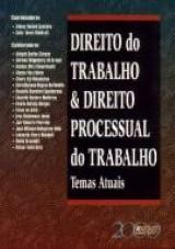 Capa do livro: Direito do Trabalho & Direito Processual do Trabalho - Temas Atuais, Coordenadores: Aldacy R. Coutinho e C�lio H. Waldraff