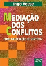 Capa do livro: Mediação dos Conflitos Como Negociação de Sentidos, Ingo Voese