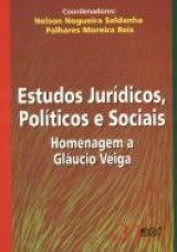 Capa do livro: Estudos Jurídicos, Políticos e Sociais - Homenagem a Gláucio Veiga, Nelson Nogueira Saldanha & Palhares Moreira Reis