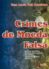 Capa do livro: Crimes de Moeda Falsa, Vera Lucia Feil Ponciano