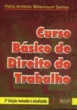 Capa do livro: Curso Básico de Direito do Trabalho, Hélio Antônio Bittencourt Santos