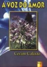 Capa do livro: Voz do Amor, A, Cecim Calixto